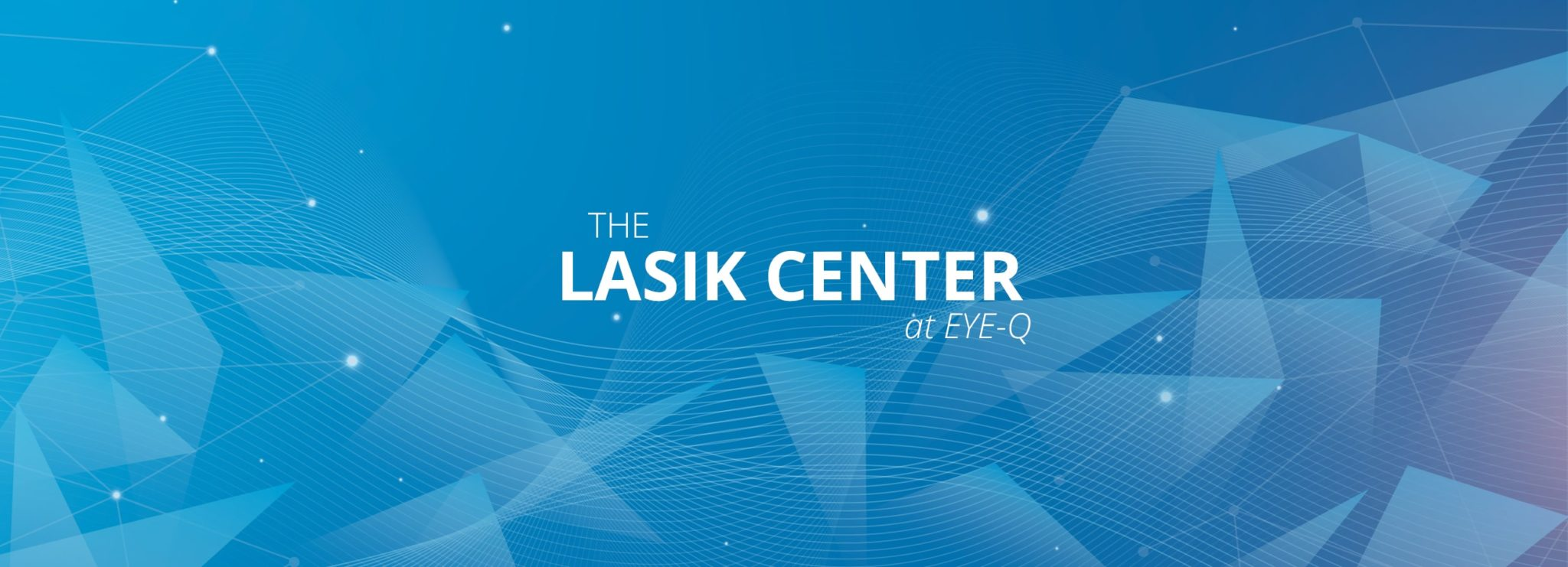 The LASIK Center at EYE-Q